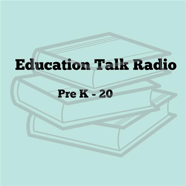 EDUCATION TALK RADIO PRE K -20