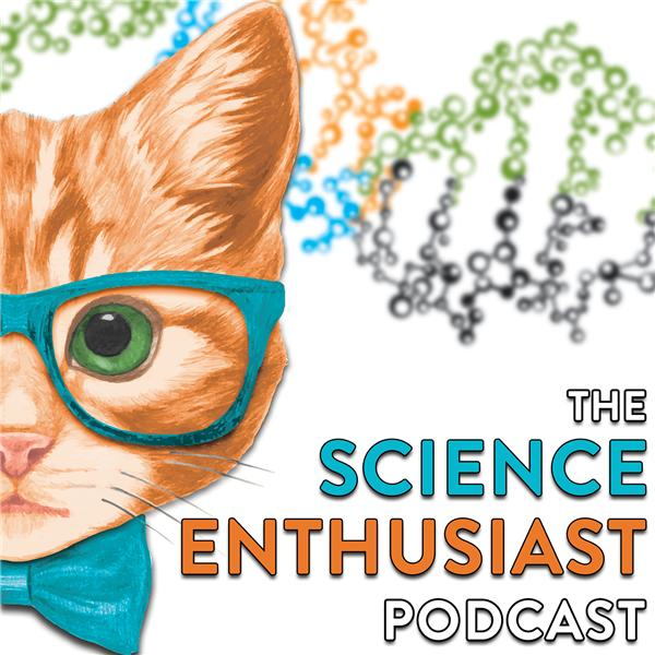 The Science Enthusiast Podcast