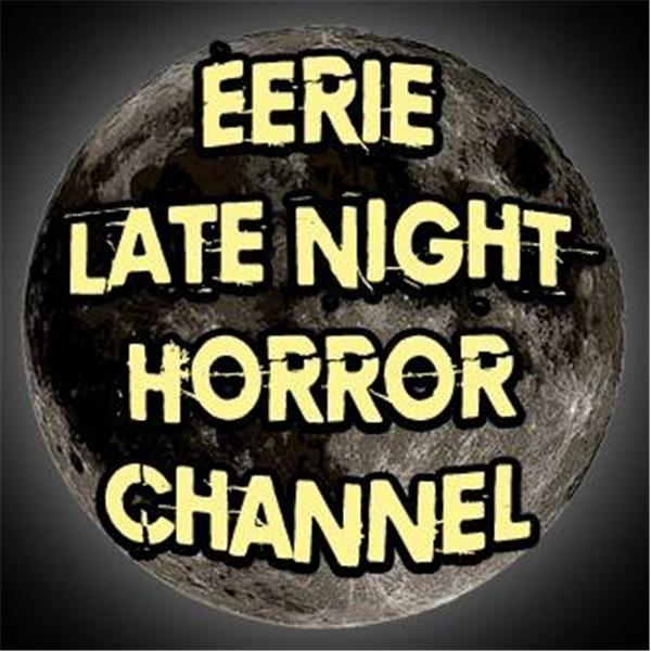 The Eerie Late Night Radio Show