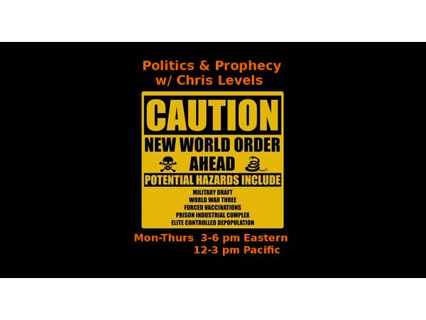 Politics and Prophecy with Chris Levels 03/26 by FreedomizerRadio