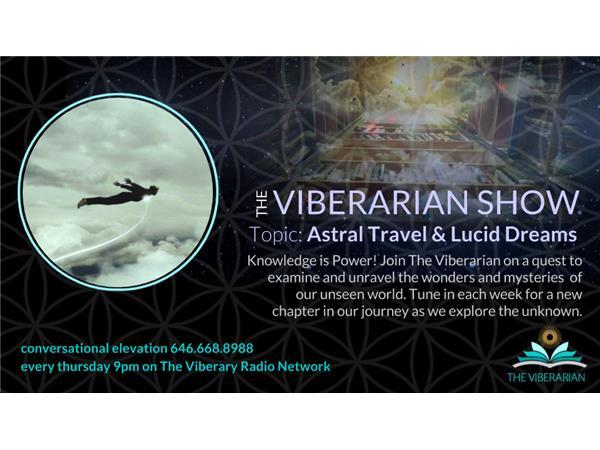 The Viberarian Show: Lucid Dreaming & Sleep Paralysis 06/08