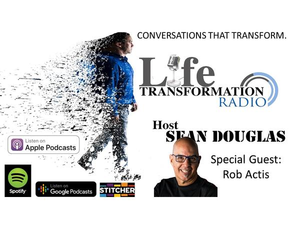 The Transformation Has Just Begun with Podcasters Sean Douglas & Rob Actis