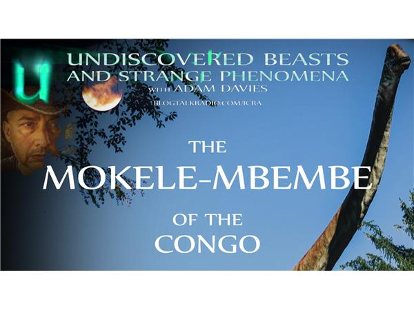 Undiscovered Beasts and Strange Phenomena - The Mokele