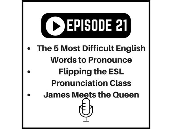 Episode 21 - Most Difficult English Words to Pronounce 05/21 by The