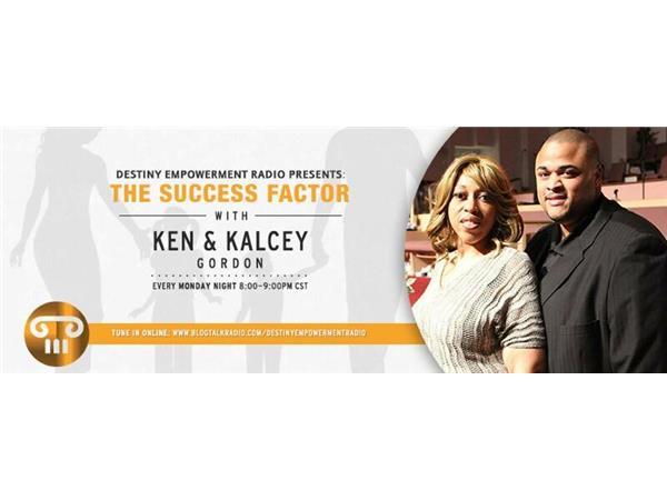 The Success Factor w/Ken & Kalcey Gordon 05/18 by Destiny