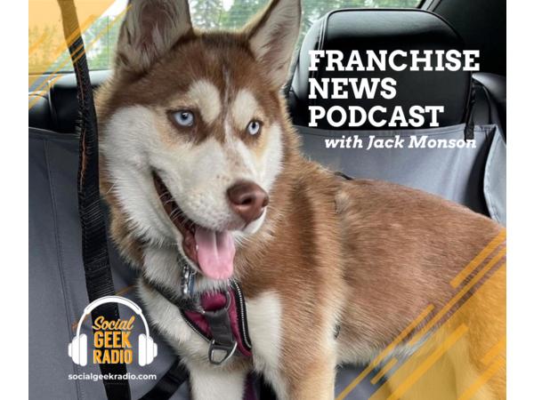 Franchise News Podcast 6.30.2021