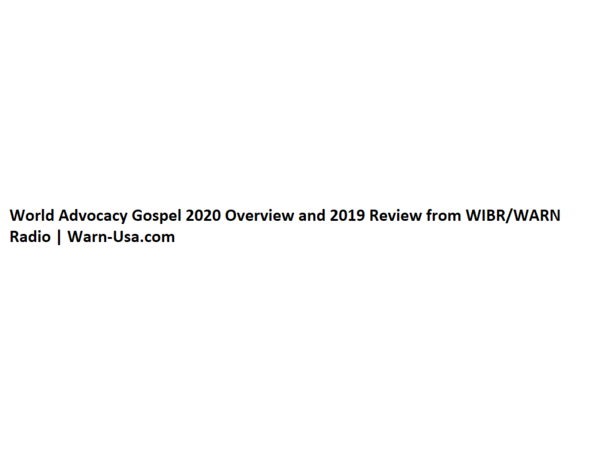 World Advocacy Gospel 2020 Overview and 2019 Review from WIBR/WARN Radio