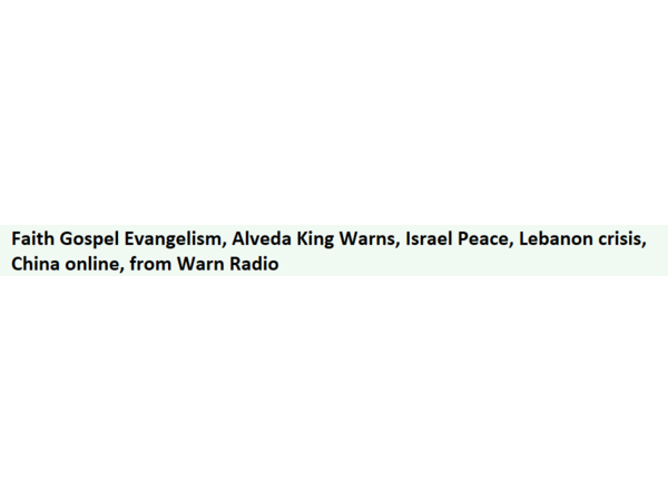 Faith Gospel Evangelism, Alveda King Warns, Gospel, Israel Peace, Lebanon crisis