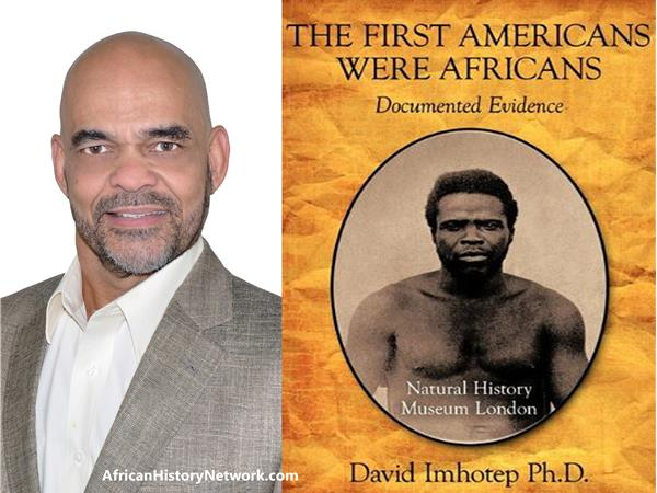 Dr. David Imhotep - Africans In America 130,000 years ago, Dr. Schavi Ali