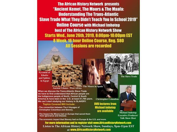 """PREVIEW: Online Course """"Kemet, Moors, Maafa: Understanding The Slave Trade"""""""