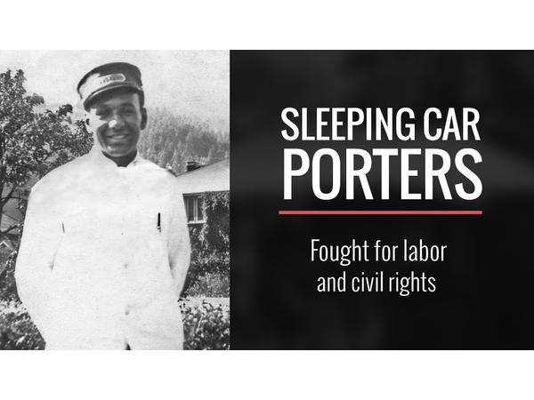 Labor Day's African American Roots; The Brotherhood of Sleeping Car Porters