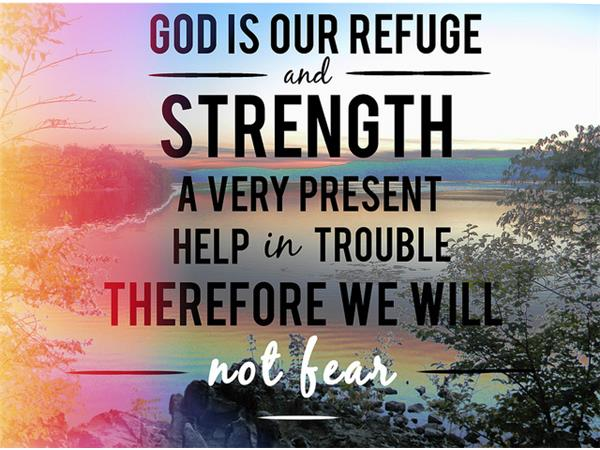 PSALM 46 - GOD IS OUR REFUGE AND STRENGTH A VERY PRESENT HELP IN ...