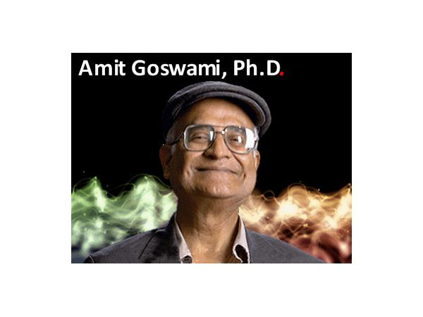 The Quantum Everything with Dr. Amit Goswami