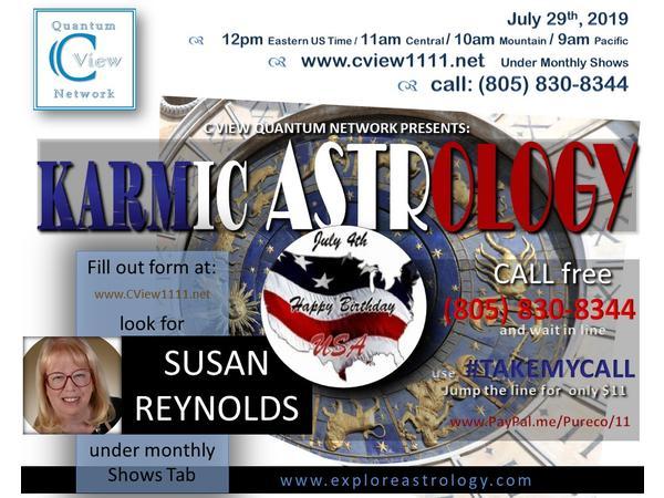 7/29 ~ C View 2019 Karmic (Past Life) Astrology  Susan Reynolds 07