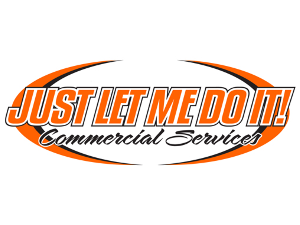 Just Let Me Do It Commercial Services! Franchise – July 2nd