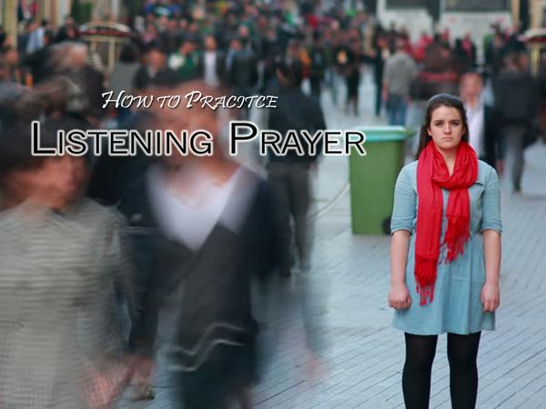 LHGH – How to Practice Listening Prayer