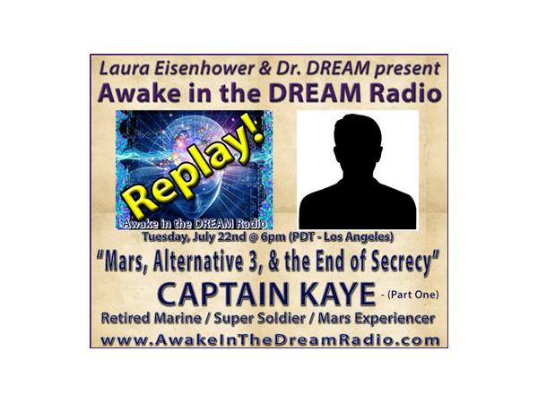 Awake in the DREAM Radio with Captain Kaye (Replay Part 1) 07/22 by