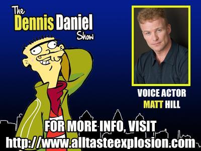 Matt Hill Interview Dennis Daniel Show 11 08 By All Taste