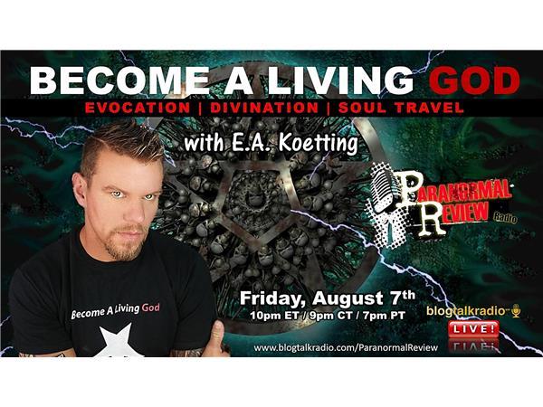 Become A Living God: Magick & Sorcery with E A  Koetting 08