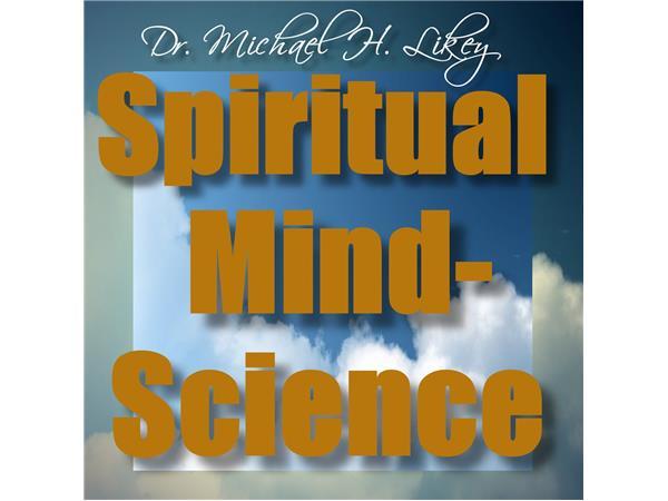 Dr  Michael's Spiritual Mind-Science: Freeing the Spirit
