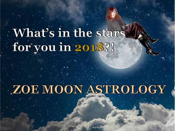 The ZOE MOON ASTROLOGY Show 2018 for ARIES - CAPRICORN 01/04