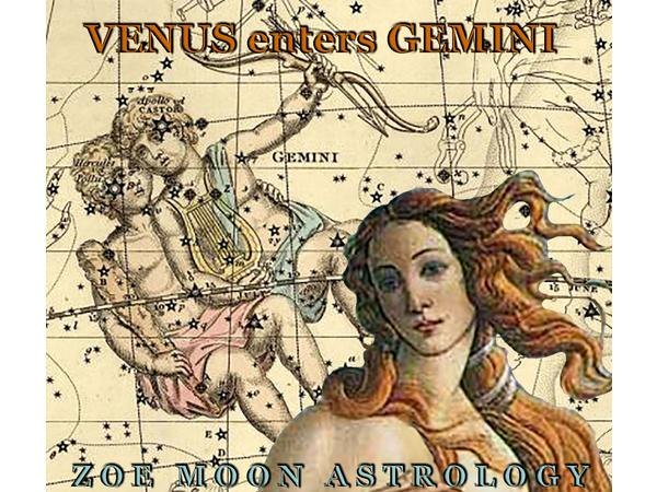 The Zoe Moon Astrology VENUS into GEMINI Show 06/06 by Zoe