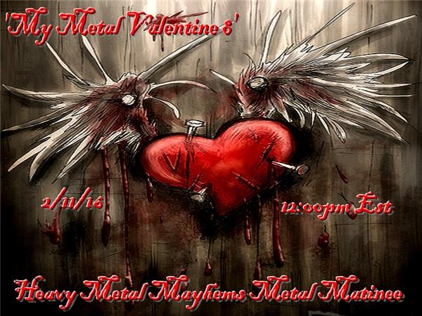 3ce00177a88b4 My Metal Valentine VIII  On The Metal Matinee 02 11 by Heavy Metal ...
