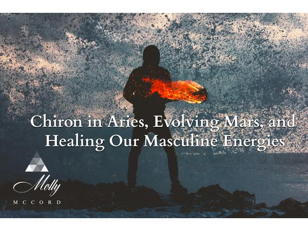 Chiron in Aries, Evolving Mars, and Healing Our Masculine