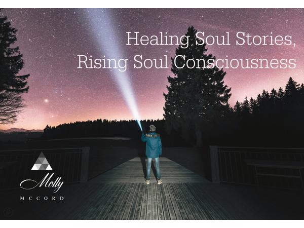 Healing Soul Stories, Rising Soul Consciousness 07/29 by