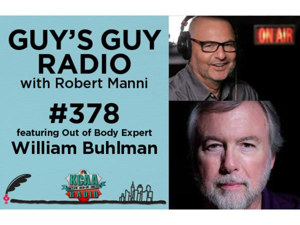 #378 William Buhlman: Beyond the Body
