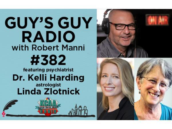 #382 Psychiatrist Dr. Kelli Harding and Astrologist Linda Zlotnick