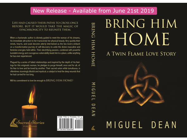 Bring Him Home: A Twin Flame Love Story by author Miguel