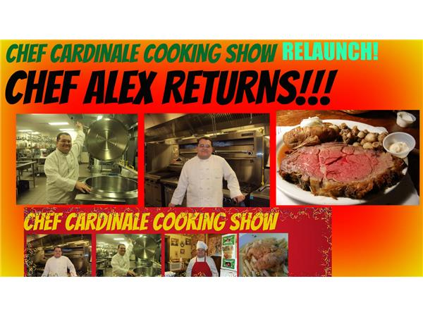 Chef Alex Reunites with Chef Cardinale Cooking Show RELAUNCH REDESIGN RETURN!!