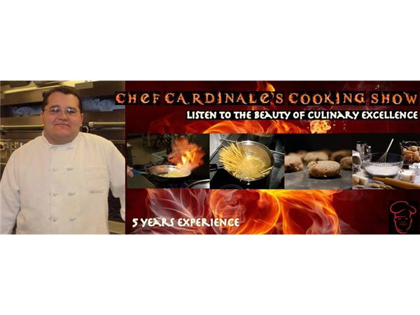 Chef Cardinale's Cooking Show Special: 2014 Relaunch of the CCCS!