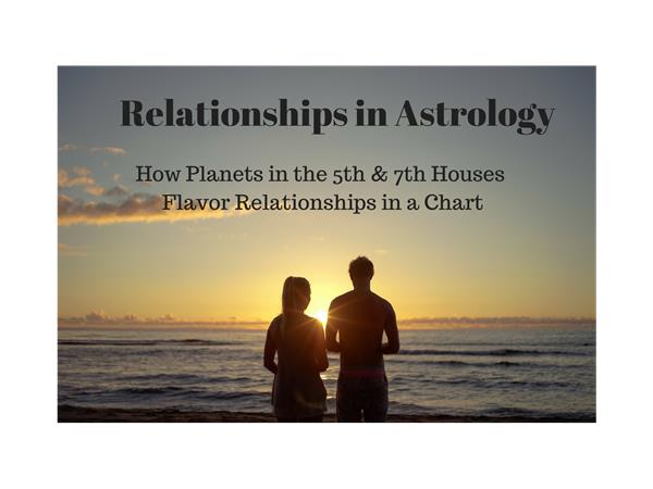 Relationships in Astrology - How Planets in the 5th & 7th