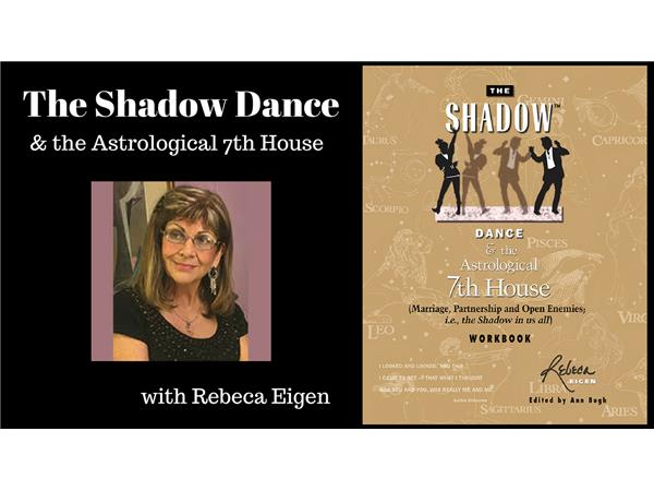 The Shadow Dance & the Astrological 7th House of Relationships 06/07