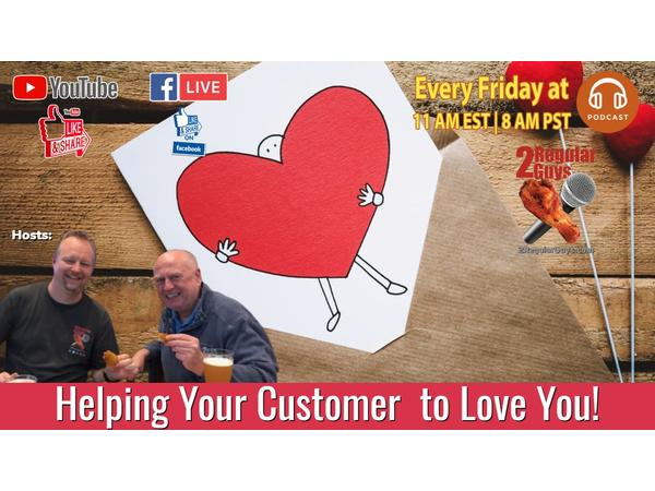 Helping Your Customer to Love You!