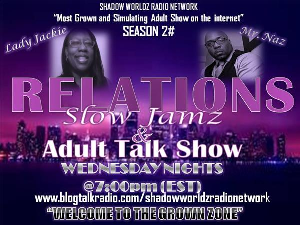 THE RELATIONS SLOW JAMZ AND ADULT TALK SHOW-HOW DO YOU WANT IT 03/04