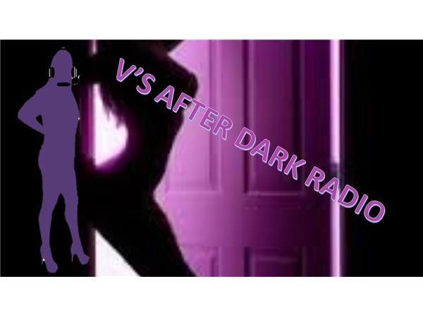 V'S AFTER DARK RADIO - IT'S ALL ABOUT SEX SEX AND MORE SEX WITH MS. V AND JAMES ACEVEDO