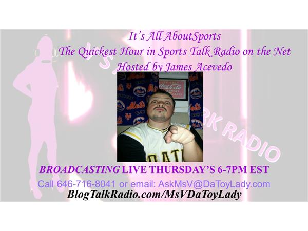 V'S AFTER DARK RADIO - LET'S TALK ABOUT SPORTS WITH JAMES ACEVEDO