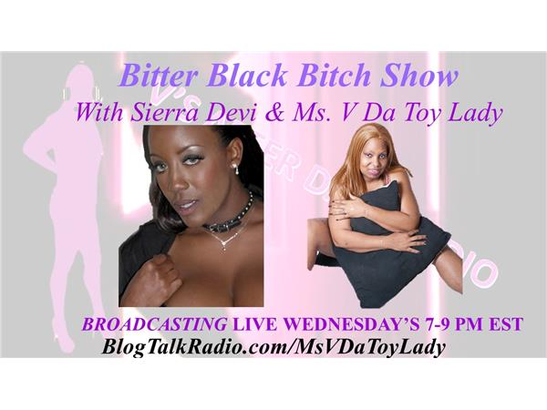 V'S AFTER DARK RADIO - The Bitter Black Bitch Show is saying Farewell to  Sierra Devi