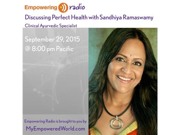 Perfect Health with Sandhiya Ramaswamy 09/29 by Empowering