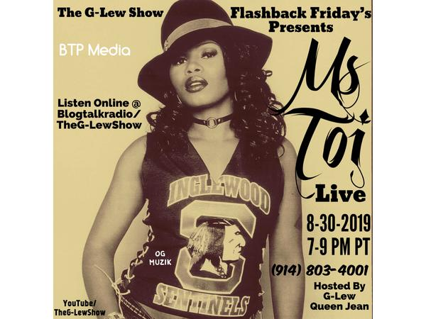 Ms Toi Live On The G-Lew Show (Flashback Friday's) 08/30 by