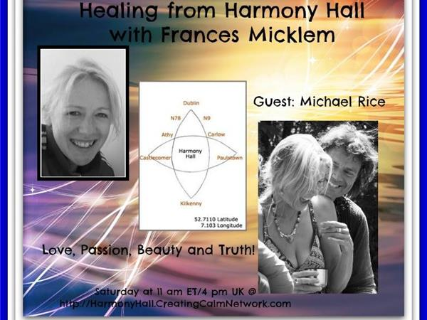 Healing from Harmony Hall with Frances Micklem 05/24 by The Creating