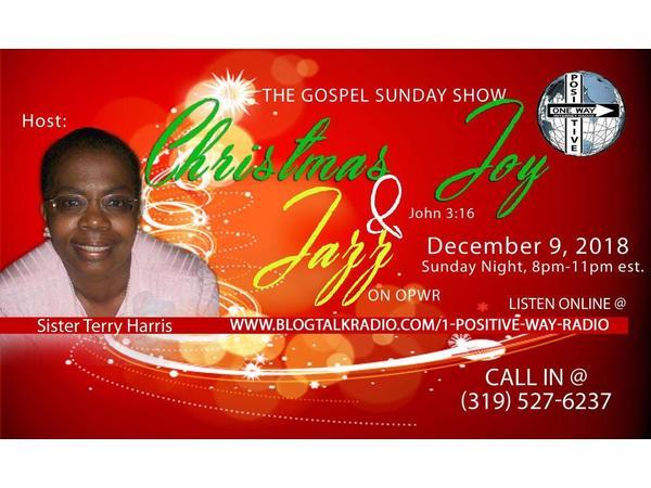 THE GOSPEL SUNDAY CHRISTMAS JOY & JAZZ SHOW WITH SIS  TERRY
