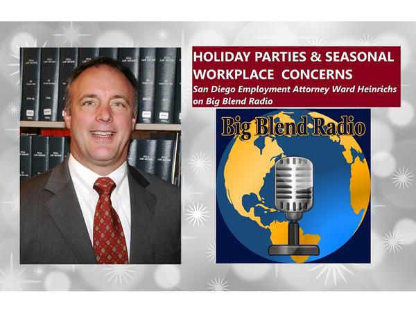 Big Blend Radio: Holiday Parties - Employment Attorney Ward Heinrichs