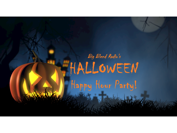 Big Blend Radio: Halloween Happy Hour Party!