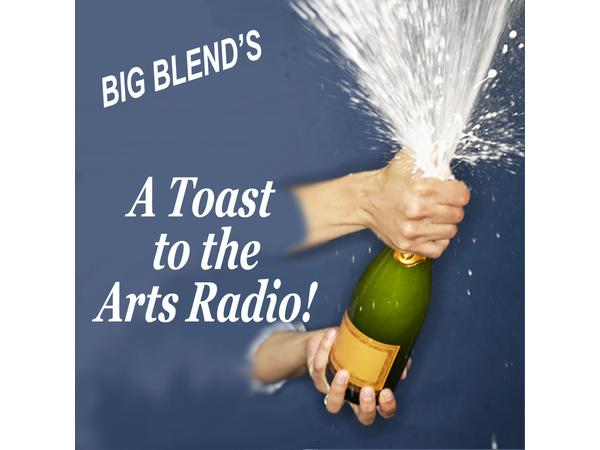 Big Blend Radio: Toast to The Arts - Hawaii, New Mexico and Kentucky