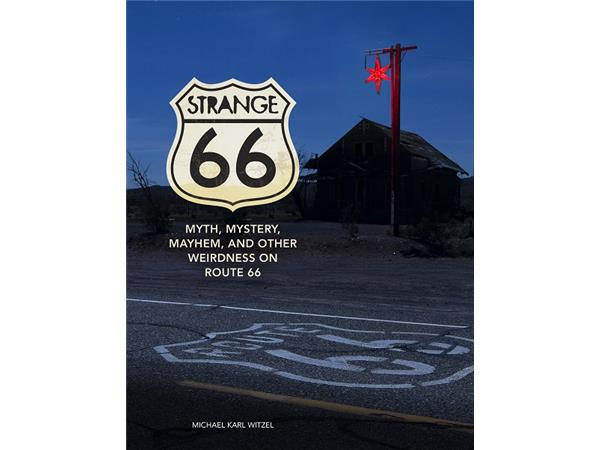 Big Blend Radio - Strange 66: Myth, Mystery, Mayhem & Other Weirdness on Route
