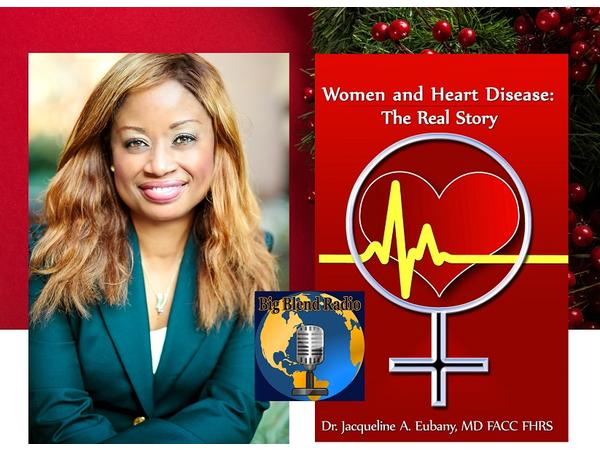 Big Blend Radio: Dr Jackie Eubany - Heart Healthy Holiday Season